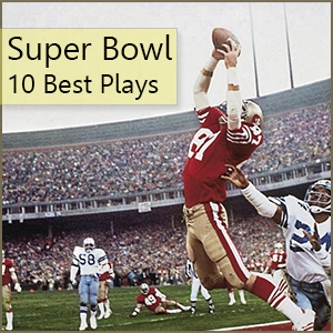 10 of the Best Plays in Super Bowl History