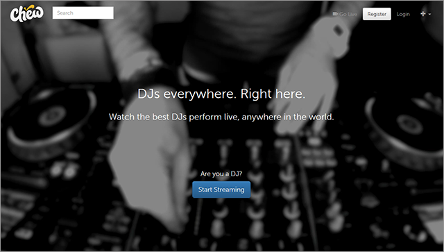 Chew is a streaming service that links fans with livestreams of DJ sets taking place anywhere throughout the world.